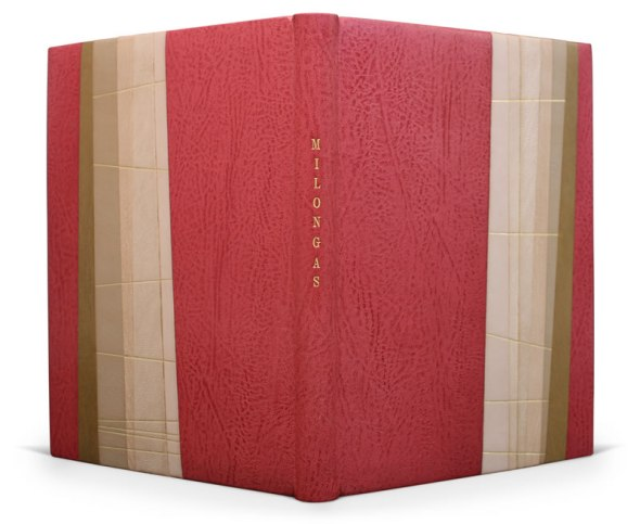 Society of Bookbinders 2009 Harmatan Award for Forwarding Milongas by Jorge Luis Borges Full leather with a design in five sections. Edges gilt. The spine and front edges are red goatskin, the central panels are onlays. The doublures are also red goatskin. The title has been tooled in gold along the spine.